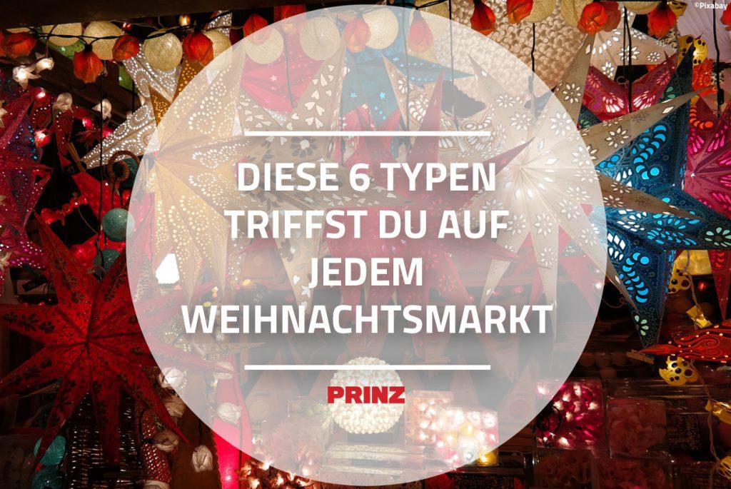 Was Gehört Auf Einen Weihnachtsmarkt.6 Typen Die Du Auf Jedem Weihnachtsmarkt Triffst Prinz
